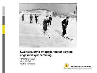 Kvalitetssikring av oppl ring for barn og unge med synshemming