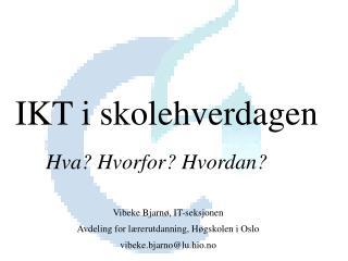 Vibeke Bjarn , IT-seksjonen Avdeling for l rerutdanning, H gskolen i Oslo vibeke.bjarnolu.hio.no
