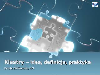 Klastry   idea, definicja, praktyka