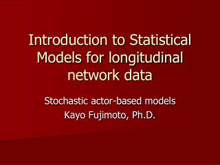 Introduction to Statistical Models for longitudinal network data