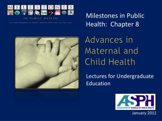 Advances in Maternal and Child Health