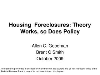 Housing  Foreclosures: Theory Works, so Does Policy