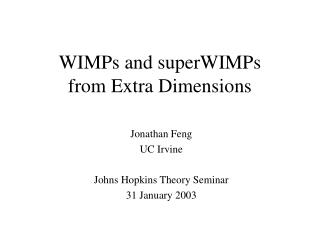 WIMPs and superWIMPs from Extra Dimensions