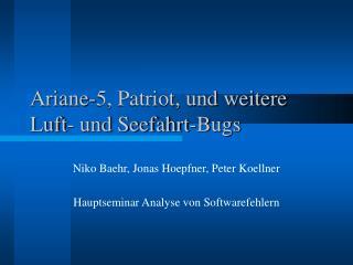 Ariane-5, Patriot, und weitere Luft- und Seefahrt-Bugs