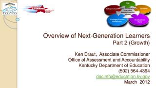 Overview of Next-Generation Learners Part 2 Growth  Ken Draut,  Associate Commissioner Office of Assessment and Accounta