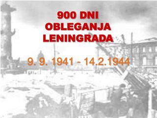 900 DNI  OBLEGANJA LENINGRADA