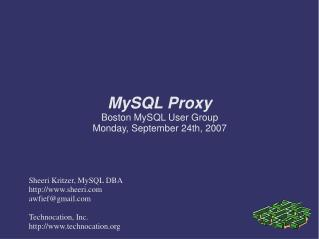 MySQL Proxy Boston MySQL User Group Monday, September 24th, 2007