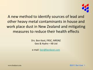 A new method to identify sources of lead and other heavy metal contaminants in house and work place dust in New Zealand