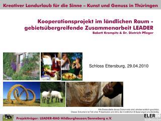 Kooperationsprojekt im l ndlichen Raum - gebiets bergreifende Zusammenarbeit LEADER Babett Krampitz  Dr. Dietrich Pflege