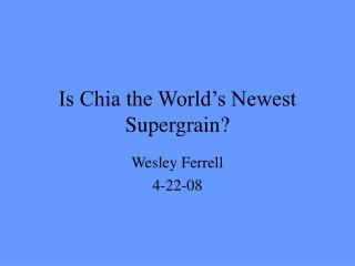 Is Chia the World s Newest Supergrain