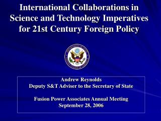 International Collaborations in Science and Technology Imperatives for 21st Century Foreign Policy