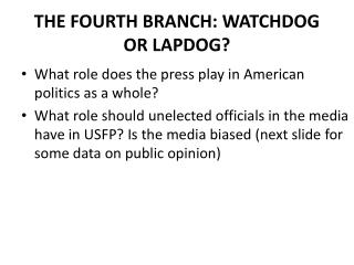 THE FOURTH BRANCH: WATCHDOG OR LAPDOG