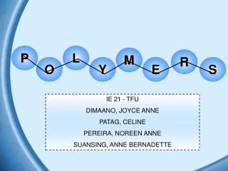 IE 21 - TFU DIMAANO, JOYCE ANNE PATAG, CELINE PEREIRA, NOREEN ANNE SUANSING, ANNE BERNADETTE