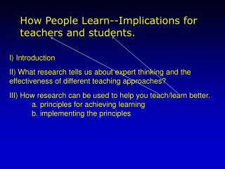 I Introduction  II What research tells us about expert thinking and the effectiveness of different teaching approaches