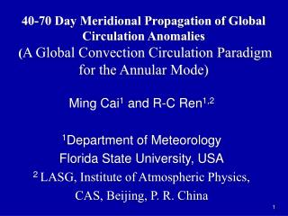 40-70 Day Meridional Propagation of Global Circulation Anomalies  A Global Convection Circulation Paradigm for the Annul