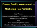 Les Vough Forage Crops Extension Specialist Emeritus University of Maryland and Hay Marketing Consultant Maryland Depart