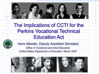 The Implications of CCTI for the  Perkins Vocational Technical  Education Act
