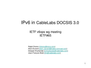 IPv6 in CableLabs DOCSIS 3.0  IETF v6ops wg meeting IETF65