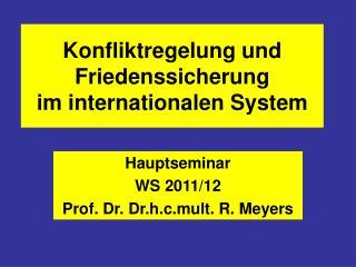 Konfliktregelung und Friedenssicherung im internationalen System