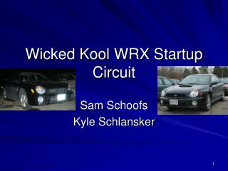 Wicked Kool WRX Startup Circuit