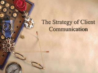 The Strategy of Client Communication