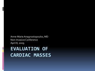 Evaluation of  Cardiac Masses