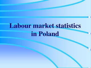 Labour market statistics in Poland