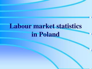 Labour market statistics in Poland