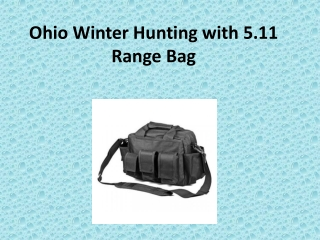 Ohio Winter Hunting with 5.11 Range Bag