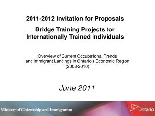 Overview of Current Occupational Trends  and Immigrant Landings in Ontario s Economic Region 2008-2010