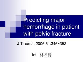 Predicting major hemorrhage in patient with pelvic fracture