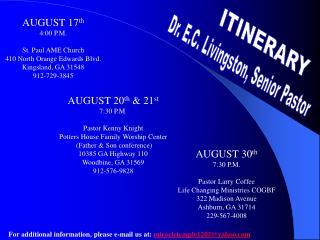 AUGUST 17th 4:00 P.M.  St. Paul AME Church 410 North Orange Edwards Blvd. Kingsland, GA 31548 912-729-3845