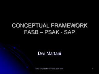 CONCEPTUAL FRAMEWORK   FASB   PSAK - SAP