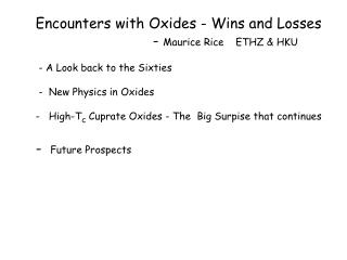 Encounters with Oxides - Wins and Losses                            - Maurice Rice    ETHZ  HKU   - A Look back to the S