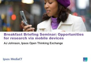 Breakfast Briefing Seminar: Opportunities for research via mobile devices