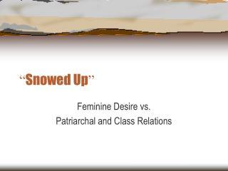 """"""" Snowed Up """""""