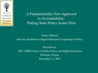 A Fundamentally New Approach  to Accountability:  Putting State Policy Issues First