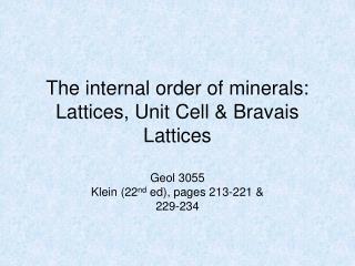 The internal order of minerals: Lattices, Unit Cell  Bravais Lattices