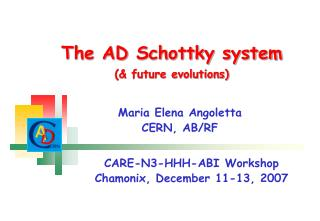 The AD Schottky system  future evolutions