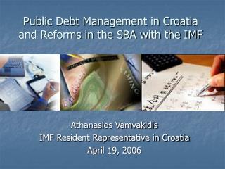 Public Debt Management in Croatia and Reforms in the SBA with the IMF
