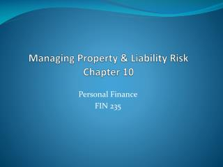 Managing Property  Liability Risk Chapter 10