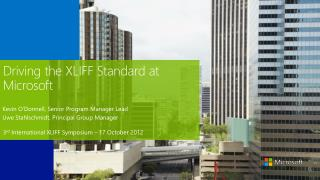 Driving the XLIFF Standard at Microsoft