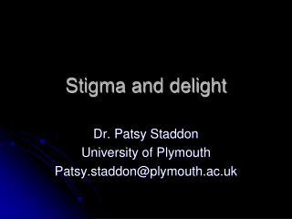 Stigma and delight