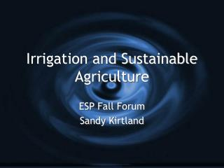 Irrigation and Sustainable Agriculture