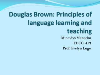 Douglas Brown: Principles of language learning and teaching