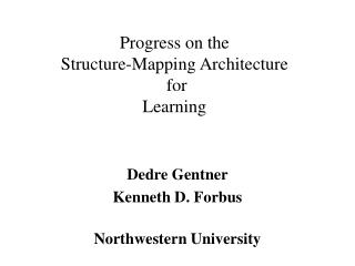 Progress on the  Structure-Mapping Architecture  for Learning