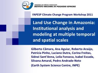 Land Use Change in Amazonia: Institutional analysis and modeling at multiple temporal and spatial scales