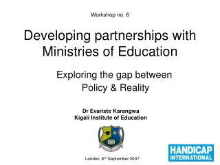 Workshop no. 6  Developing partnerships with Ministries of Education