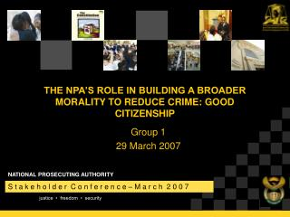 THE NPA S ROLE IN BUILDING A BROADER MORALITY TO REDUCE CRIME: GOOD CITIZENSHIP