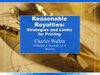 Reasonable Royalties: Strategies and Limits  for Proving